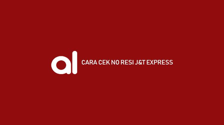 Cara Cek No Resi JT Express Akulaku