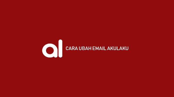 Cara Ubah Email Akulaku