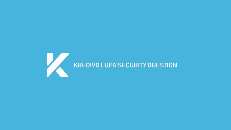 Kredivo Lupa Security Akun Terbaru