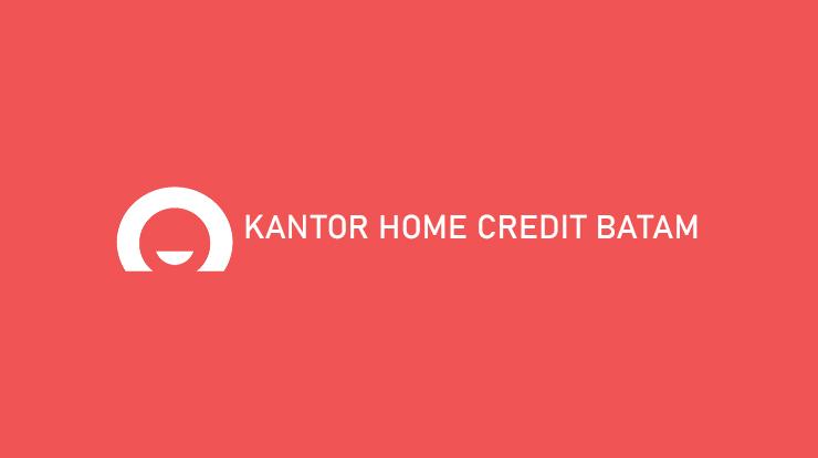 Kantor Home Credit Batam Alamat Jam Operasional Nomor Telepon