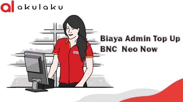 Biaya Admin Isi Saldo BNC Neo Now Akulaku di Alfamart