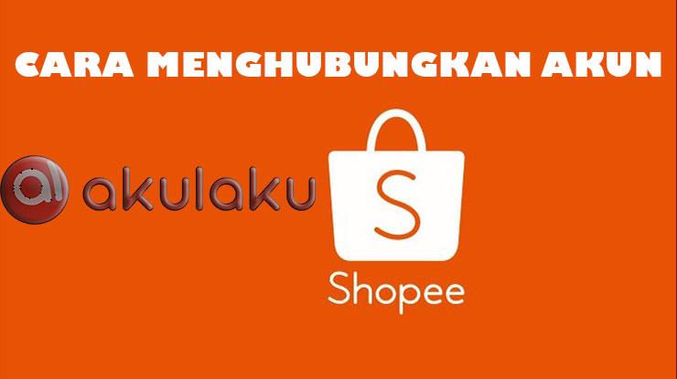 Cara Menghubungkan Akulaku ke Shopee