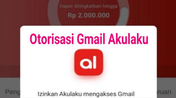 Cara Otorisasi Gmail di Akulaku