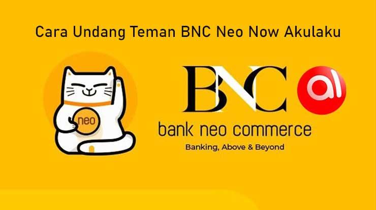 Cara Undang Teman BNC Neo Now Akulaku