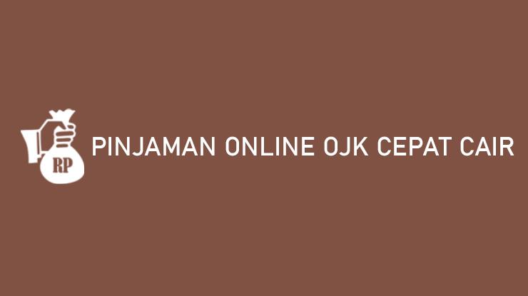 Pinjaman Online OJK Cepat Cair Syarat Mudah Limit Puluhan Juta