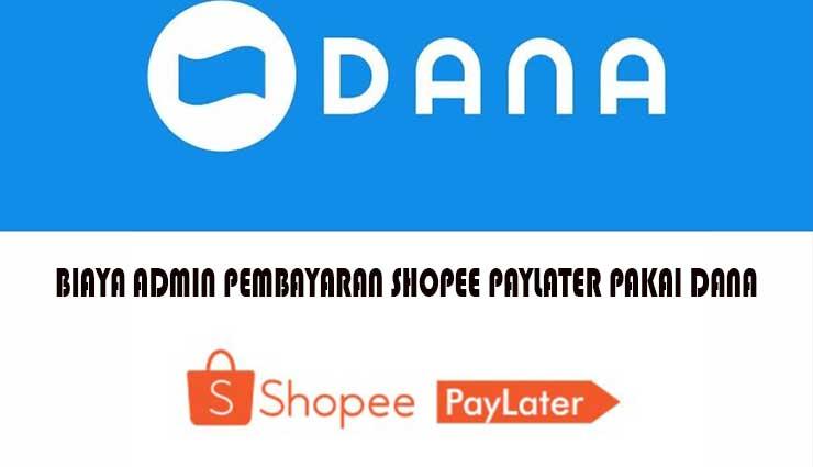 Biaya Admin Pembayaran Shopee PayLater Pakai DANA