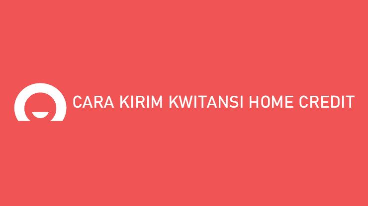 Cara Kirim Kwitansi ke Home Credit Lewat Aplikasi Website