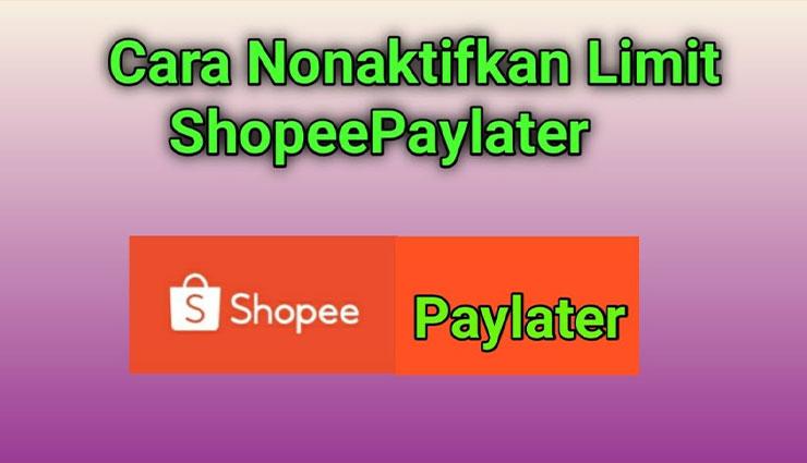 Cara Menonaktifkan Shopee PayLater