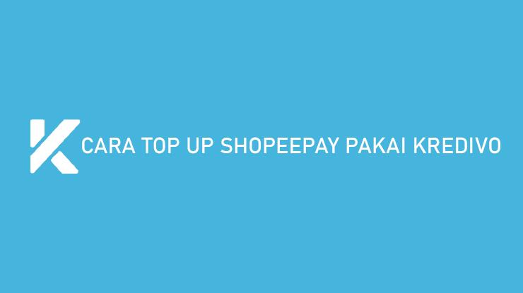 Cara Top Up ShopeePay Pakai Kredivo Tagihan Biaya Admin