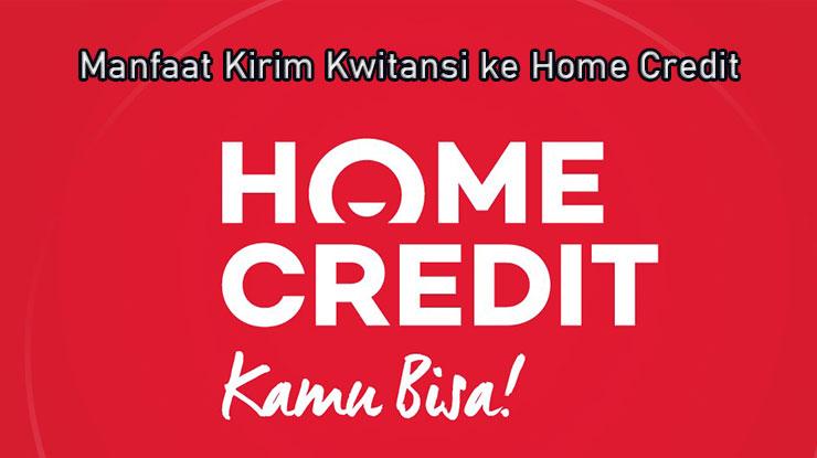 Manfaat Kirim Kwitansi Home Credit