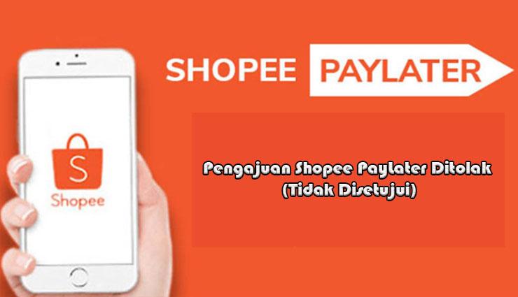 Pengajuan Shopee PayLater Ditolak