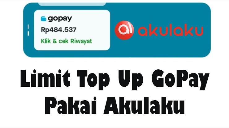 Limit Top Up GoPay Pakai Akulaku