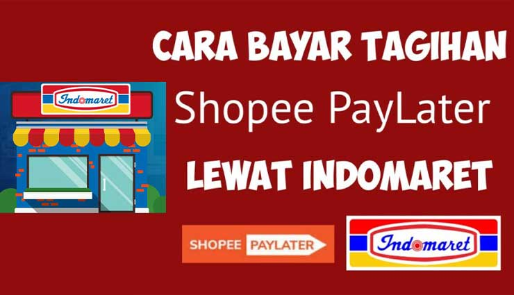 Cara Bayar Shopee PayLater Lewat Indomaret