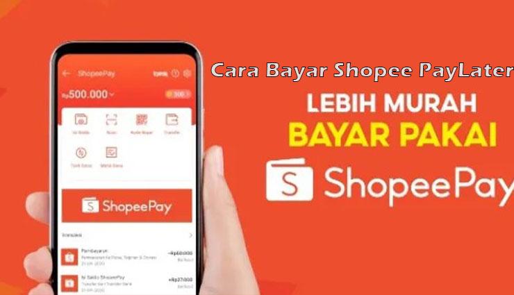 Cara Bayar Shopee PayLater Pakai ShopeePay