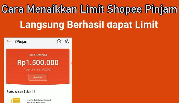 Cara Menaikkan Limit SPinjam Shopee