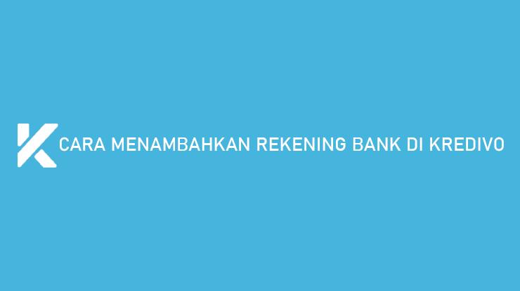 Cara Menambahkan Rekening Bank di Kredivo Syarat Manfaat