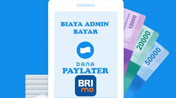 Biaya Admin Bayar DANA PayLater via BRImo