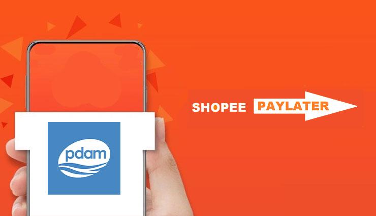 Cara Bayar PDAM Pakai Shopee PayLater