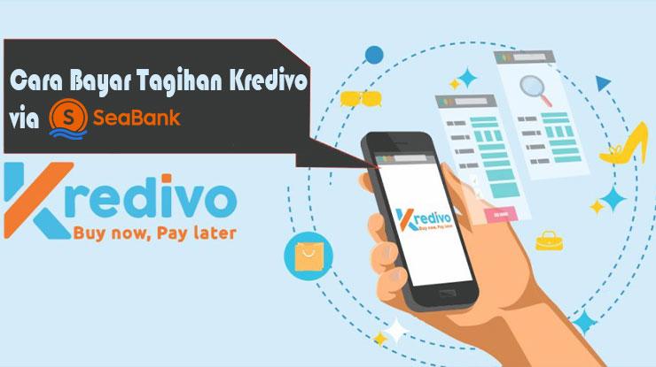 Cara Bayar Tagihan Kredivo via SeaBank