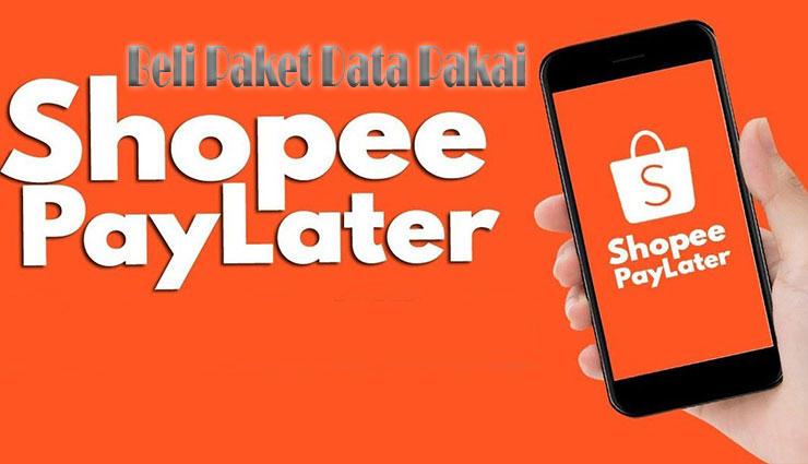 Cara Beli Paket Data Pakai Shopee PayLater