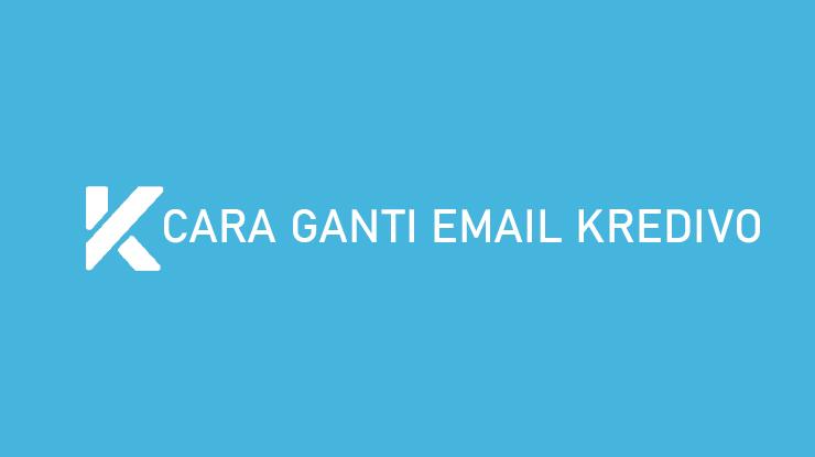 Cara Ganti Email Kredivo Demi Keamanan Akun