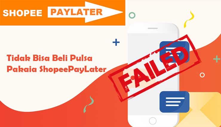 Shopee PayLater Tidak Bisa Beli Pulsa